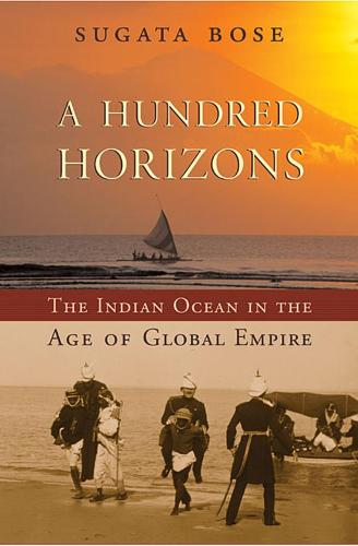 A Hundred Horizons: The Indian Ocean in the Age of Global Empire (Paperback)