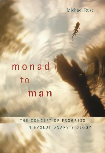 Monad to Man: The Concept of Progress in Evolutionary Biology (Paperback)
