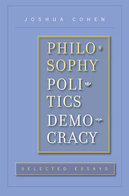 Philosophy, Politics, Democracy: Selected Essays (Hardback)