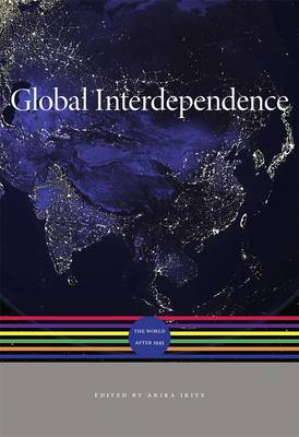 Global Interdependence: The World After 1945 - A History of the World (Hardback)