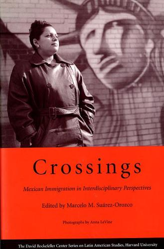 Crossings: Mexican Immigration in Interdisciplinary Perspectives (Paperback)