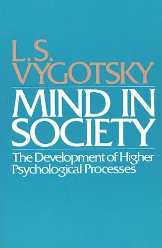 Mind in Society: The Development of Higher Psychological Processes (Paperback)