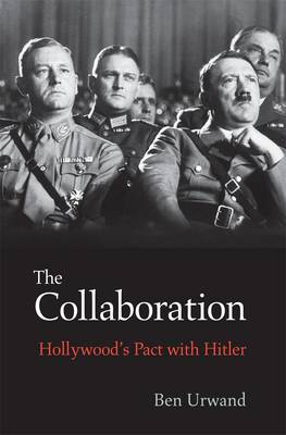 The Collaboration: Hollywood's Pact with Hitler (Hardback)