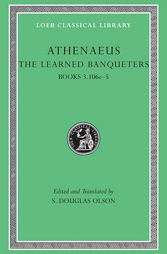 The Learned Banqueters: v. 2 - Loeb Classical Library No. 208 (Hardback)