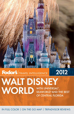 Fodor's Walt Disney World 2012 (Paperback)