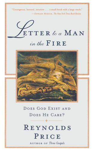 Letter to a Man in the Fire: Does God Exist and Does He Care (Paperback)