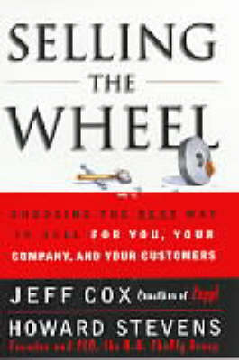 Selling the Wheel: Choosing the Best Way to Sell for You and Your Company (Hardback)