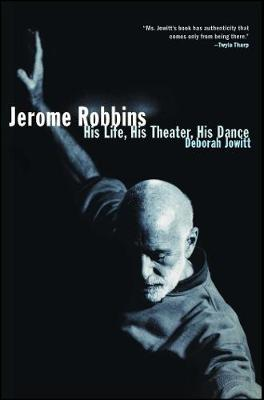 Jerome Robbins: His Life, His Theater, His Dance (Paperback)