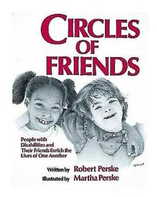 Circles of Friends: People with Disabilities and Their Friends Enrich the Lives of One Another (Paperback)