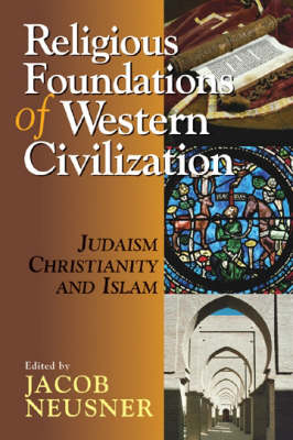 Religious Foundations of Western Civilization: Judaism, Christianity and Islam (Paperback)