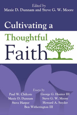 Cultivating a Thoughtful Faith (Paperback)