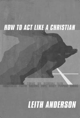 How to Act Like a Christian (Paperback)