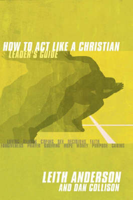 How to Act Like a Christian: Leader's Guide (Paperback)