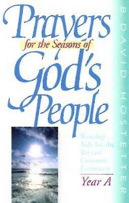 Prayers for the Seasons of God's People: Year A: Worship Aids for the Revised Common Lectionary (Paperback)