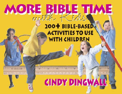 More Bible Time with Kids: 200+ Bible-based Activities to Use with Children (Paperback)