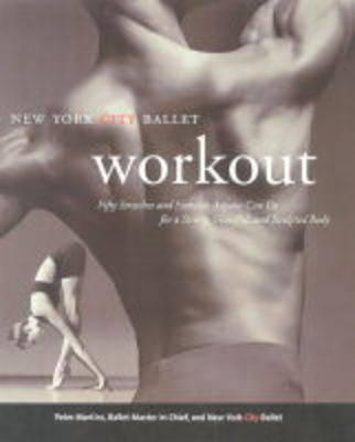 The NYC Ballet Workout: Fifty Stretches and Exercises Anyone Can Do for a Strong, Graceful, and Sculpted Body (Paperback)