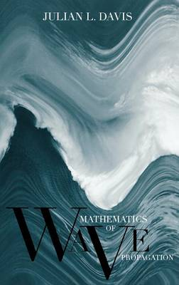 Mathematics of Wave Propagation (Hardback)