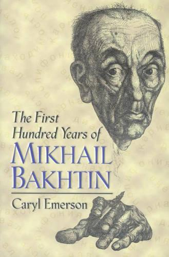 The First Hundred Years of Mikhail Bakhtin (Paperback)
