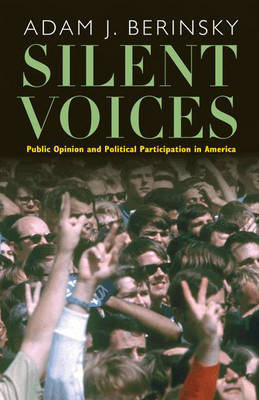 Silent Voices: Public Opinion and Political Participation in America (Hardback)