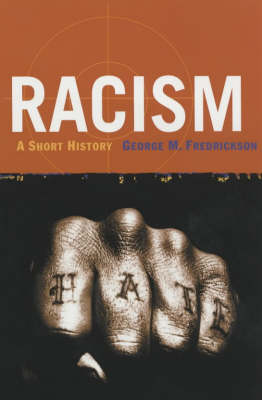 Racism: A Short History - Princeton Classics (Paperback)