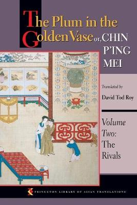 "The Plum in the Golden Vase, or ""Chin P'ing Mei"": The Rivals Volume 2 - Princeton Library of Asian Translations (Paperback)"