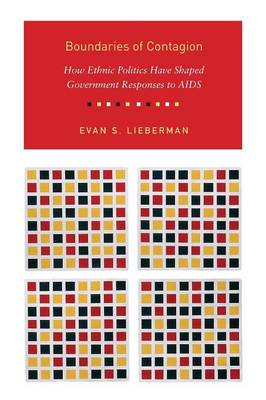 Boundaries of Contagion: How Ethnic Politics Have Shaped Government Responses to AIDS (Paperback)