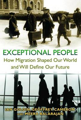 Exceptional People: How Migration Shaped Our World and Will Define Our Future (Hardback)