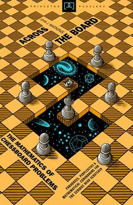Across the Board: The Mathematics of Chessboard Problems - Princeton Puzzlers (Paperback)