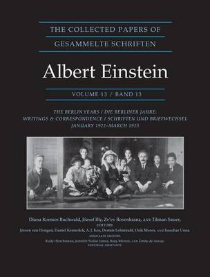 The Collected Papers of Albert Einstein: The Berlin Years: Writings & Correspondence, January 1922 - March 1923 - The Collected Papers of Albert Einstein 13 (Hardback)
