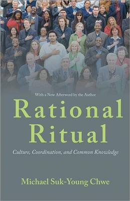 Rational Ritual: Culture, Coordination, and Common Knowledge (Paperback)