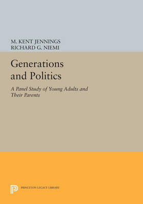 Generations and Politics: A Panel Study of Young Adults and Their Parents - Princeton Legacy Library (Paperback)
