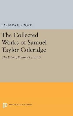 Cover The Collected Works of Samuel Taylor Coleridge: The Friend Volume 4, Part 1 - Collected Works of Samuel Taylor Coleridge