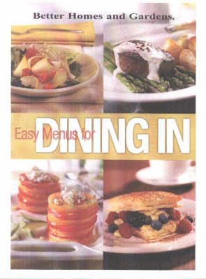 Easy Menus for Dining in - Better Homes & Gardens S. (Paperback)