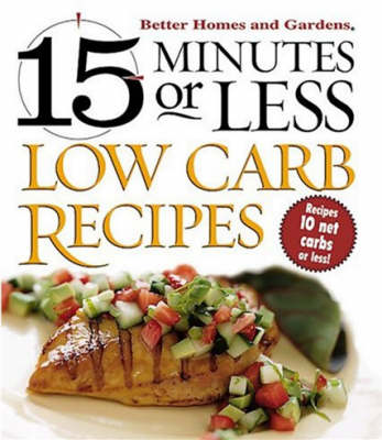 15 Minutes or Less: Low Carb Recipes (Spiral bound)