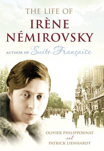 The Life of Irene Nemirovsky: 1903-1942 (Hardback)