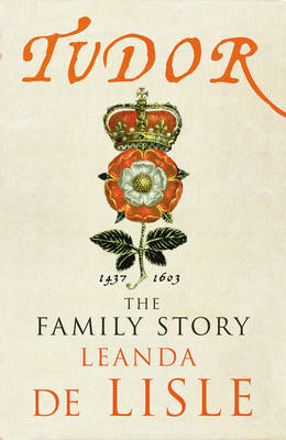 Tudor: The Family Story (Hardback)
