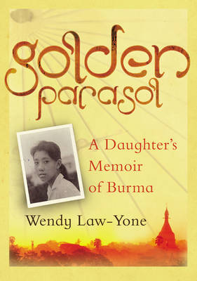 Golden Parasol: A Daughter's Memoir of Burma (Hardback)