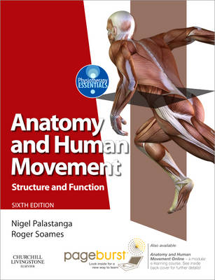 Anatomy and Human Movement: Structure and Function with PAGEBURST Access - Physiotherapy Essentials (Paperback)