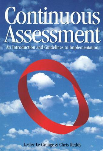 Continuous Assessment: An Introduction and Guidelines to Implementation - Assessment for Curriculum (Paperback)