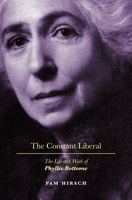 The Constant Liberal: The Life and Work of Phyllis Bottome (Hardback)