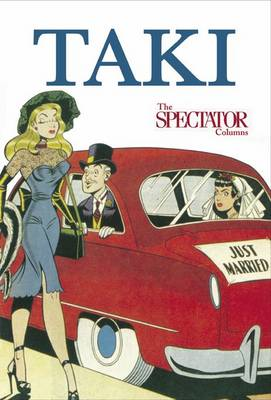 Taki's Noughties: The Spectator Columns 2001-9 (Paperback)