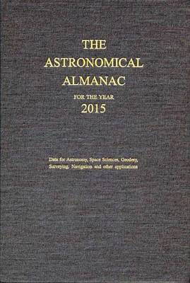 The Astronomical Almanac 2015 - Admiralty Almanac (Hardback)