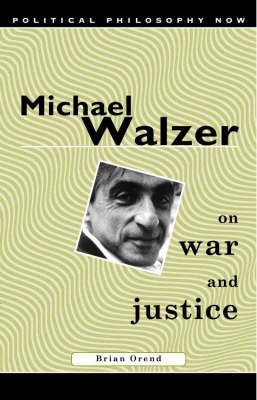 Michael Walzer on War and Justice - Political Philosophy Now S. (Paperback)