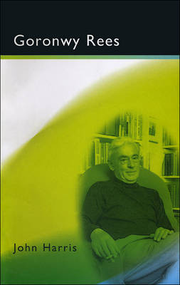 Goronwy Rees - Writers of Wales (Paperback)