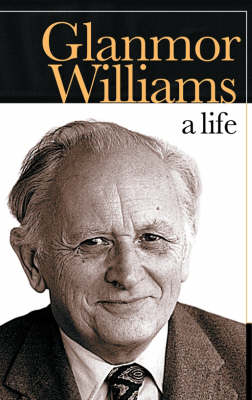 Glanmor Williams: A Life (Hardback)