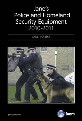 Jane's Police and Homeland Security Equipment 2010/2011 (Hardback)