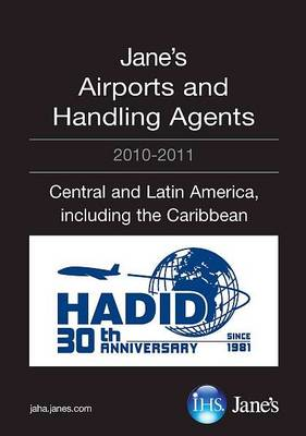 Jane's Airports and Handling Agents 2010/2011: Central and Latin America, Including the Caribbean (Paperback)
