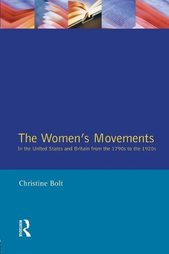 The Women's Movements in the United States and Britain from the 1790s to the 1920s (Paperback)