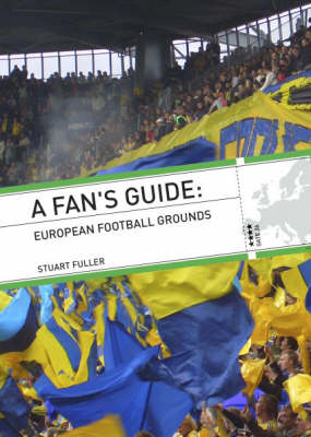 A Fan's Guide: European Football Grounds (Paperback)
