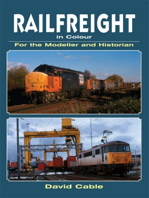 Railfreight in Colour for the Modeller and Historian (Paperback)
